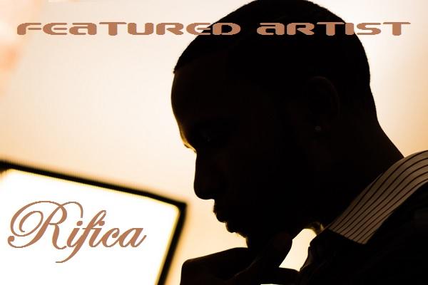 Featured Artist - Rifica