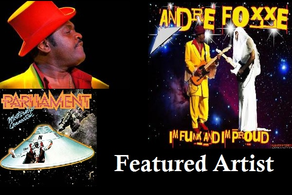 Featured Artist - P-Funk's Andre Foxxe
